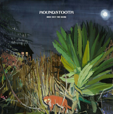 Houndstooth - Ride Out the Dark