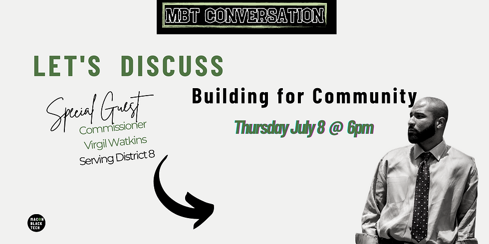 MBT Conversation: Let's Discuss Building for Community with Commissioner Virgil Watkins