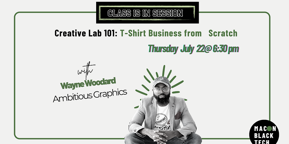 Creative Lab 101:  T-Shirt Business from Scratch