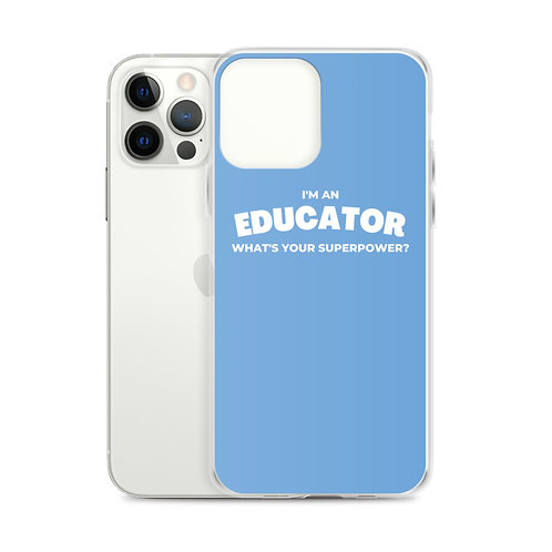 I'm an Educator iPhone Case