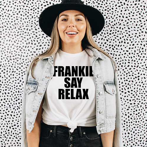 Frankie Say Relax Soft Short-Sleeve Unisex T-Shirt