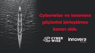 Cyberwise ve Innovera'dan Siber Güvenlik Sektöründe Dev Hamle