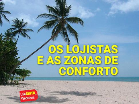 OS LOJISTAS E AS ZONAS DE CONFORTO!