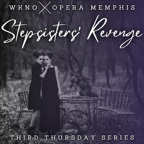 WKNO Third Thursday April - Stepsisters'