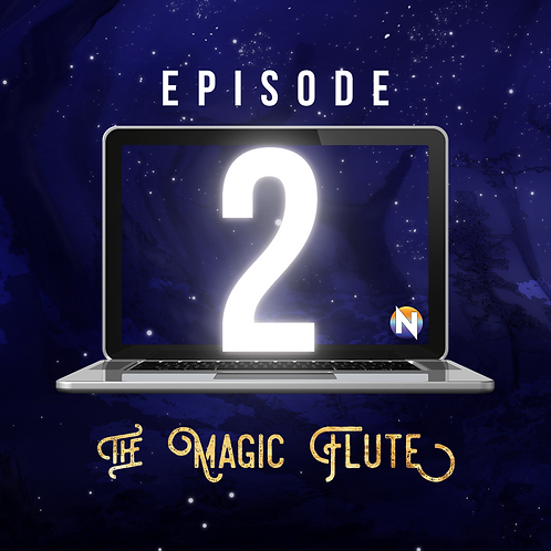 Episode 2 - The Magic Flute