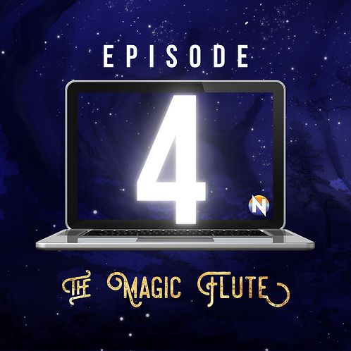 Episode 4 (pre-order) - The Magic Flute