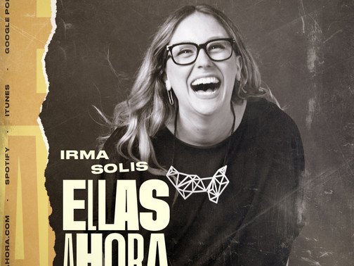 102 Irma Solís, PR y la comunicación contigo