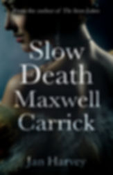 The Slow Death Of Maxwell Carrick Cover.