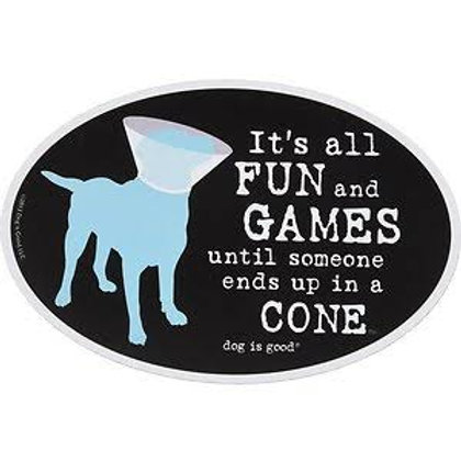 Dog is Good Car Magnet (its all fun and games.)