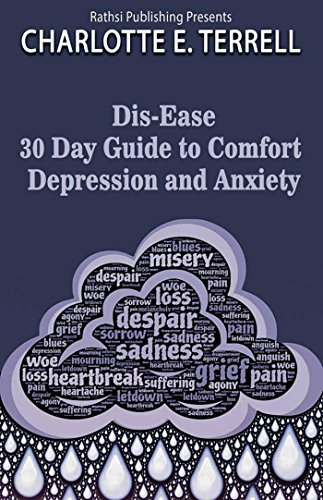 Dis-Ease: The 30 Day Guide to Depression and Anxiety (E-book)