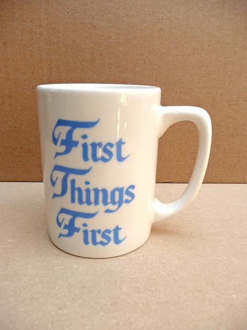 First Things First - #2 Mug