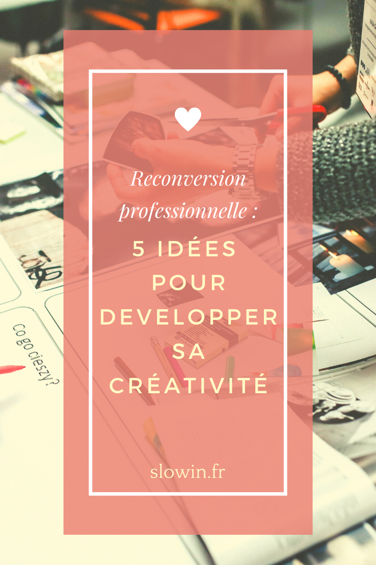 developper-sa-creativite-reconversion-orientation-professionnelle-slowin