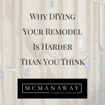 Why DIYing Your Remodel Is Harder Than You Think ...Before Your Start Demo READ THIS