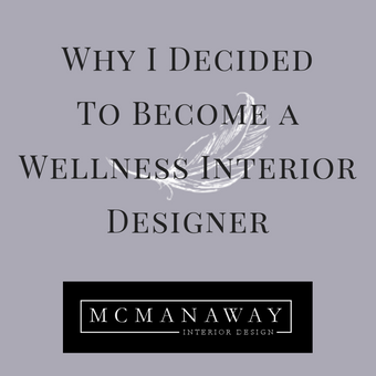 Why I Decided to Become a Wellness Interior Designer