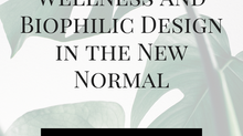 Wellness and Biophilic Design in the New Normal