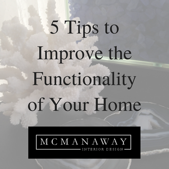 5 Tips to Improve the Functionality of Your Home