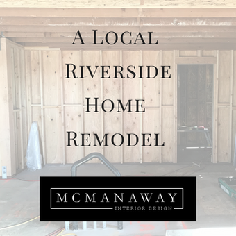 A Local Riverside Home Remodel