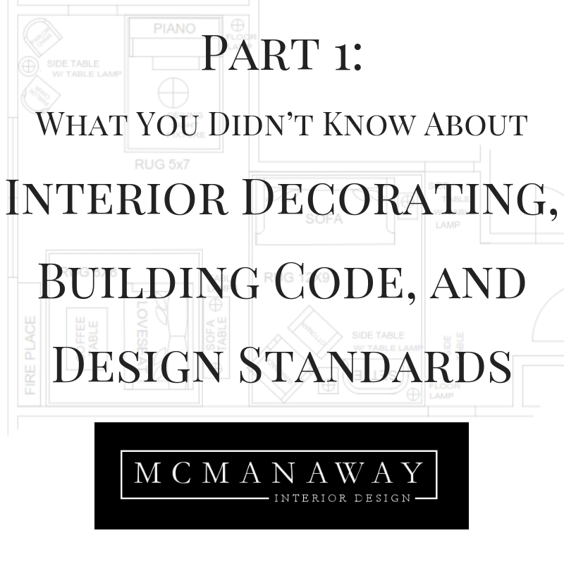 Interior Decorating vs Building Code: What you need to know!