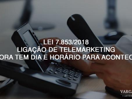 Lei 7.853/2018: Ligação de telemarketing agora tem dia e horário para acontecer