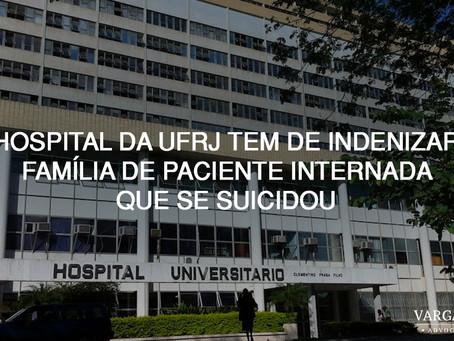 Hospital da UFRJ tem de indenizar família de paciente internada que se suicidou