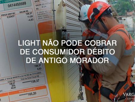 LIGHT não pode cobrar de consumidor débito de antigo morador