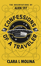 Confessions of a Traveler: The Observations of Alien 597 Cover