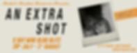 An Extra Shot Banner