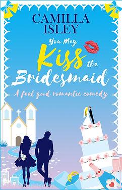 You May Kiss the Bridesmaid Cover