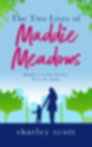 The Two Lives Of Maddie Meadows Cover