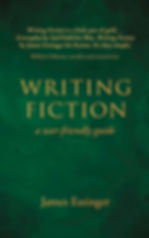 Writing Fiction – a user-friendly guide Cover