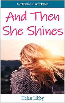 And Then She Shines: A Collection of Novelettes Cover