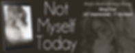 Not Myself Today Banner