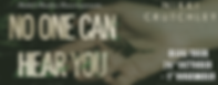 No One Can Hear You Banner