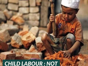 Child Labour : Not Gone, But Forgotten.