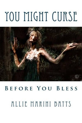 You Might Curse Before You Bless