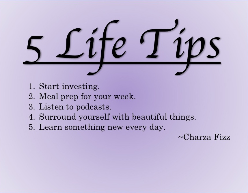 5 Life Tips