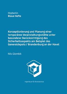 Konzeptionierung und Planung einer temporären Veranstaltungsstätte unter besonderer Berücksichtigung des Sicherheitsaspekts am Beispiel des Generaldepots / Brandenburg an der Havel