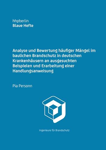 Analyse und Bewertung häufiger Mängel im baulichen Brandschutz in deutschen Krankenhäusern an ausgesuchten Beispielen und Erarbeitung einer Handlungsanweisung