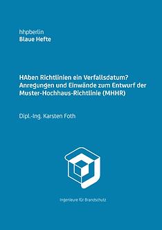 Haben Richtlinien ein Verfallsdatum? Anregungen und Einwände zum Entwurf der Muster-Hochhaus-Richtlinie (MHHR)