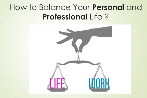 Healthy balance between your personal and professional life