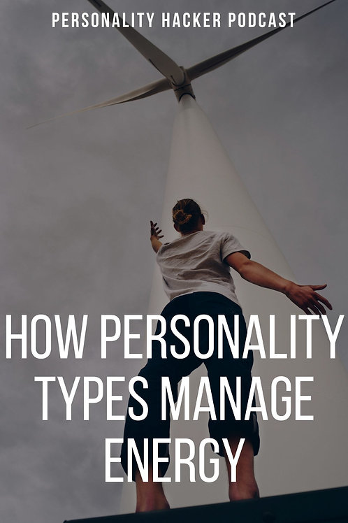 How to manage energy based on your personality type