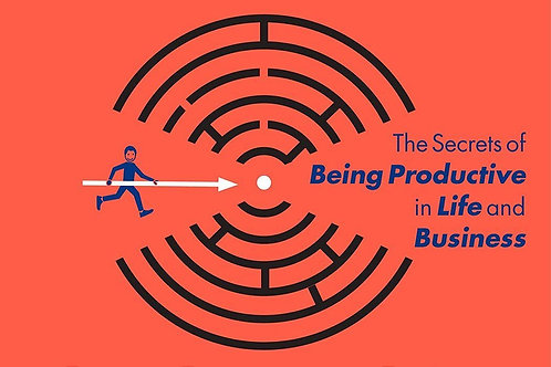 The secrets of being productive in life and business