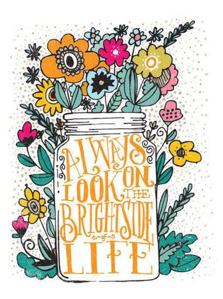 Develop a positive attitude and look at the brighter sides of life