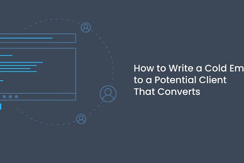Essentials to writing cold emails that convert prospective clients