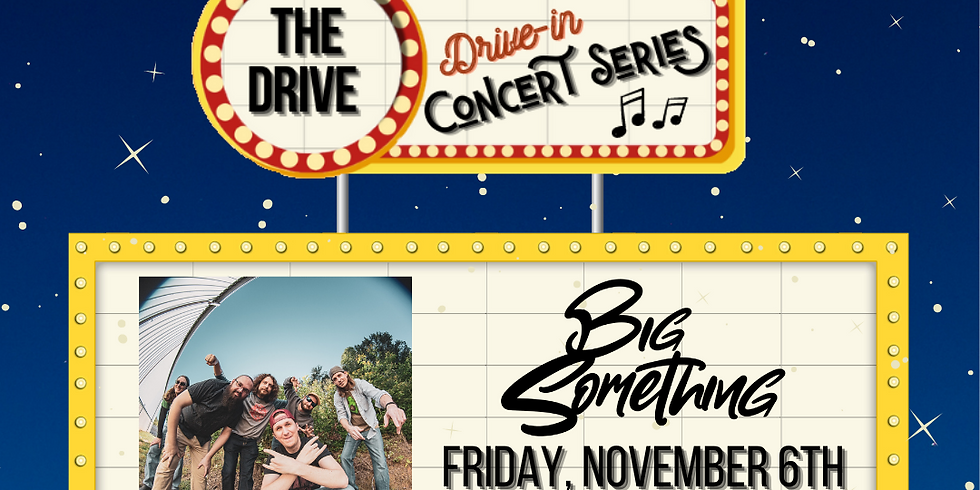 Big Something (Drive-in Concert Series)