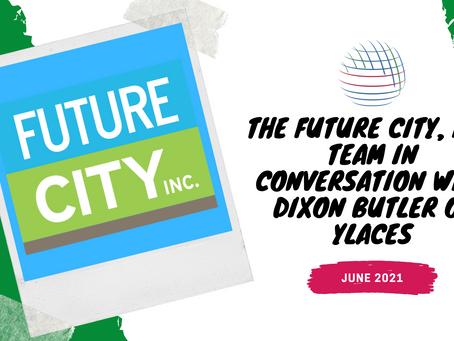 Dialogues with Dixon - Future City Inc.
