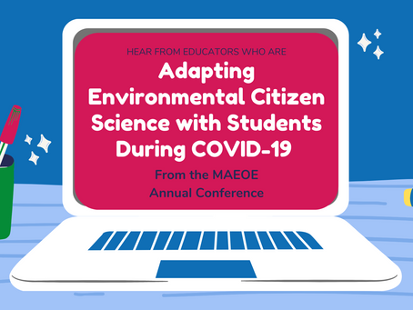 Citizen Science During COVID-19 - MAEOE Conference