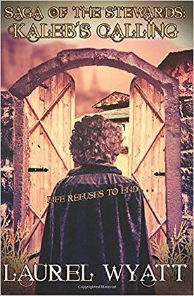Caleb's Calling (Saga of the Stewards Volume 2)