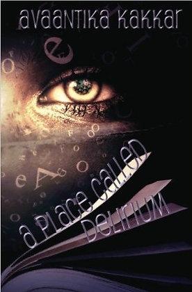 A Place Called Delirium by Avaantika Kakkar