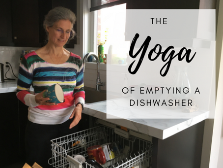 THE YOGA OF EMPTYING OF THE DISHWASHER